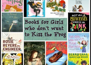 Books for Girls who don't want to Kiss the Frog
