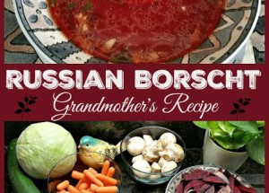 Russian Borscht – Grandmother's recipe
