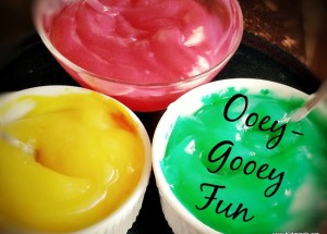 Ooey-Gooey Fun