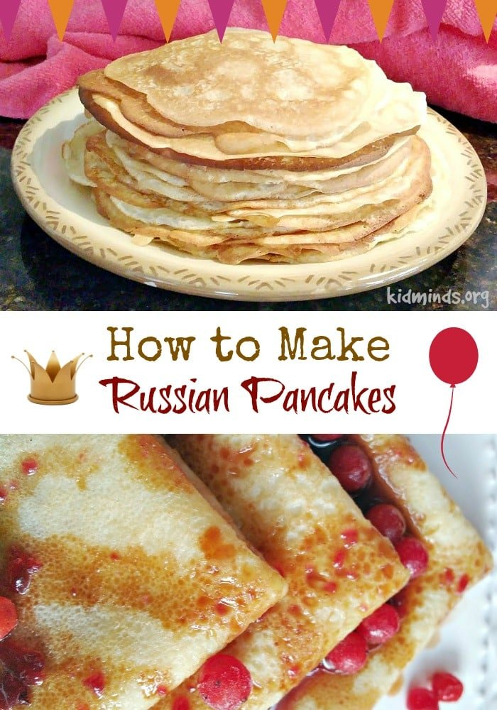 How to make Russian Pancakes.  Yummy treat for the whole family.  Two recipes.  Loads of fun!