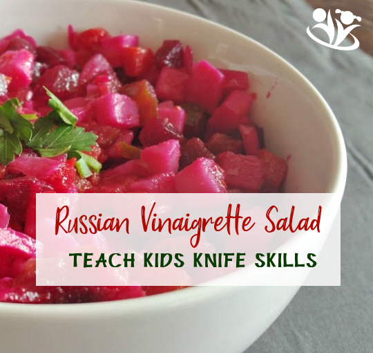 Russian Vinaigrette Salad: Teach Kids Knife Skills