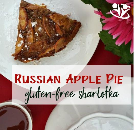 Russian Apple Pie - Gluten-free Sharlotka