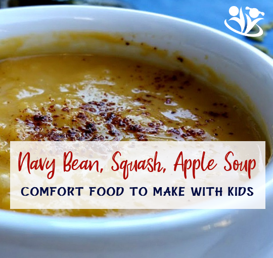 Navy Bean, Squash, Apple Soup: healthy comfort food to make with kids