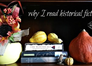 Why I read Historical Fiction