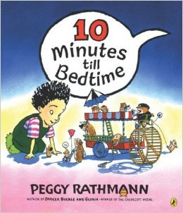 Counting books and activities. Ten Minutes till Bedtime by Peggy Rathmann. For some reason I don't understand this almost wordless book is my kids' favorite.