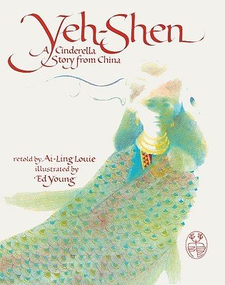 Yen-Shen: A Cinderella Story from China, retold by Ai-Ling Louie