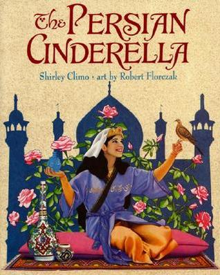 Persian Cinderella by Shirley Climo,illustrated by Robert Florczak