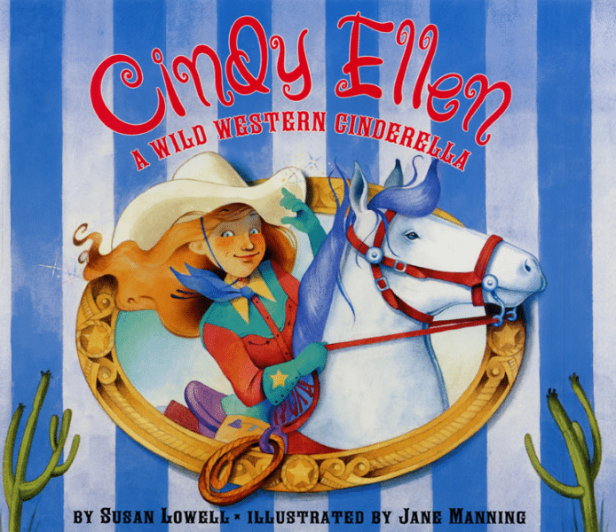 Cindy Ellen a Wild Western Cinderella by Susan Lowell and Jane Manning