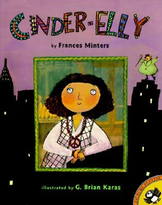 Cinder Elly by Frances Minters, illustrated by G. Brian Karas