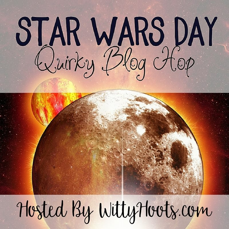 Star Wars Day Quirky Blog Hop