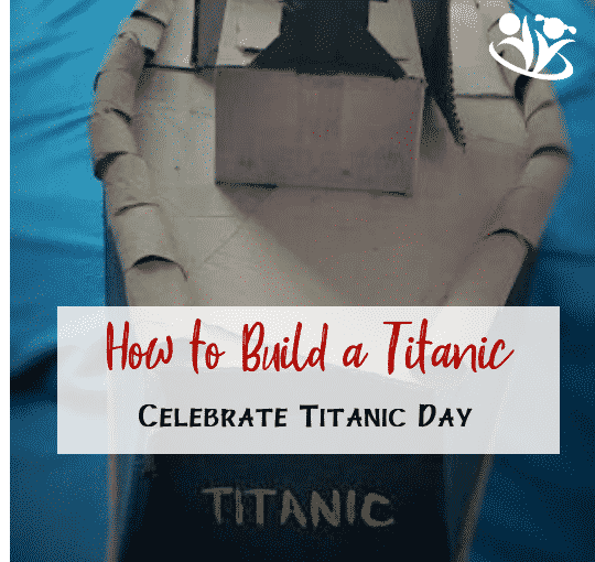You can build the mighty Titanic out of cardboard boxes and have fun with it for years. Plus additional resources to celebrate the Titanic Day. #titanicday #titanic #unsinkable #craftsforkids #makingmemories