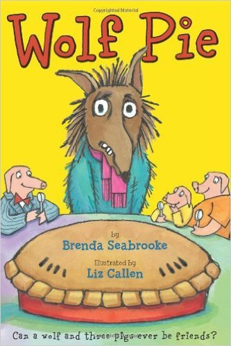 Wolf Pie by Brenda Seabrooke, illustrated by Liz Callen