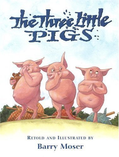 Three Little Pigs, retold and illustrated by Barry Moser