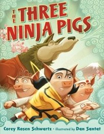 The Three Ninja Pigs by Corey Rosen Schwartz, illustrated by Dan Santat