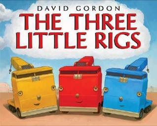 The Three Little Rigs, written and illustrated by David Gordon