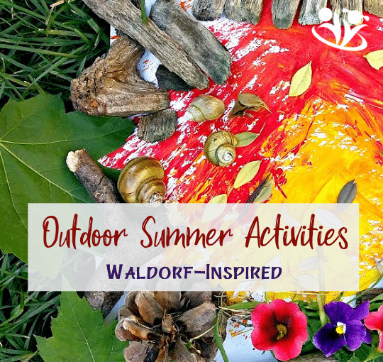 Waldorf-Inspired Outdoor Summer Activities