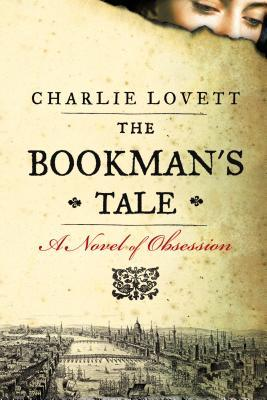 A bookman's tale a novel of obssession Charlie Lovett