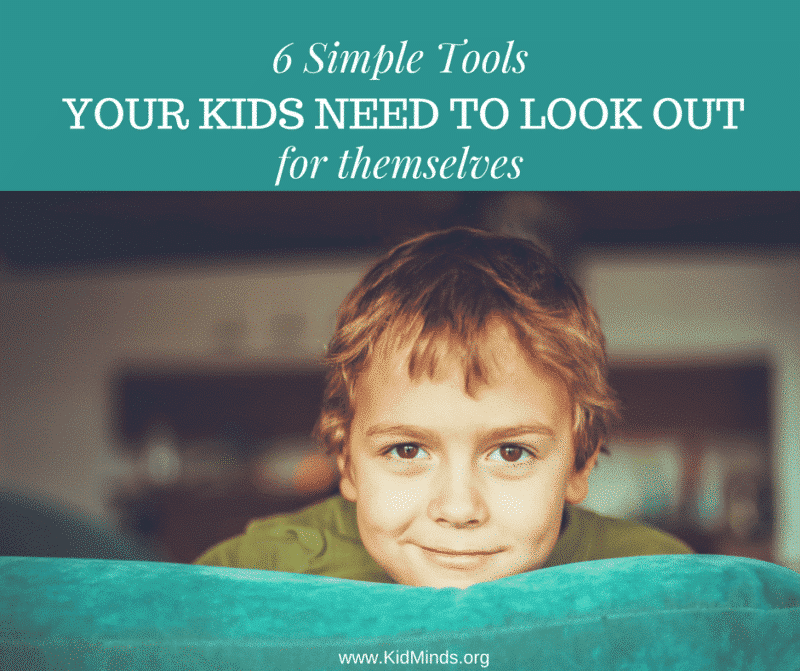 Six Simple Tools Your Kids Need to Look Out For Themselves