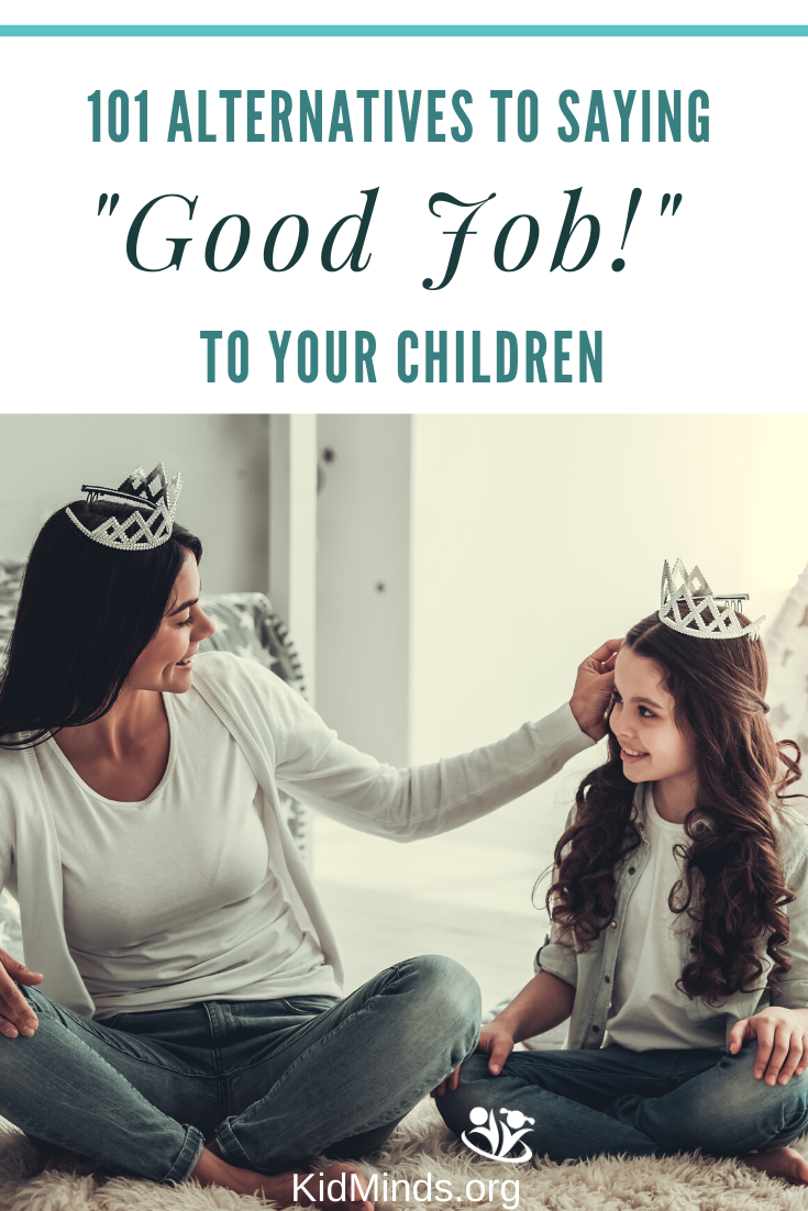 "This previously members-only resource will help you give up your ""good job"" habit and show you 101 alternative ways.  A 19-page pdf ""101 alternatives to saying ""good job"" to inspire kids' minds"" is available as printable. #formoms #betterparenting #inspirekidminds #positiveparenting #justtellmewhattosay #learningwithkids"