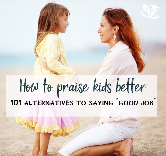 "How to praise kids better. 101 Alternatives to saying ""good job"" to inspire #kids #minds"