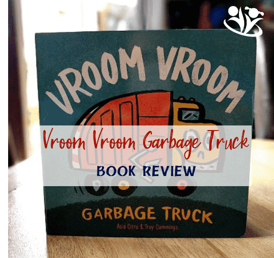 Vroom Vroom Garbage Truck by Asia Citro & Troy Cummings (Review)