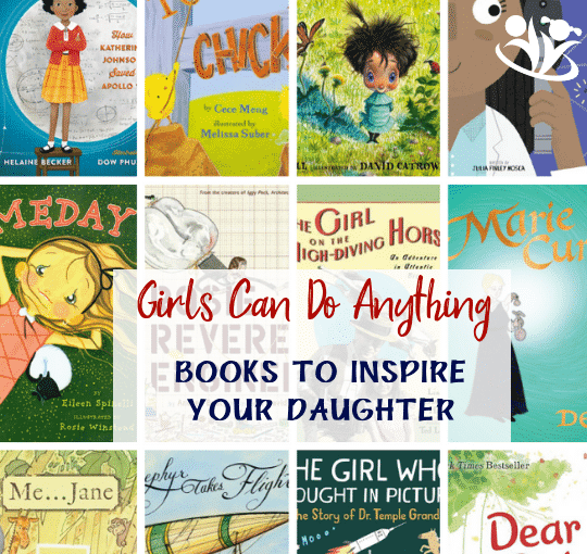 Girls can do anything is a book list to inspire your daughter to believe in herself, dream big, and color outside the lines. #books4girls