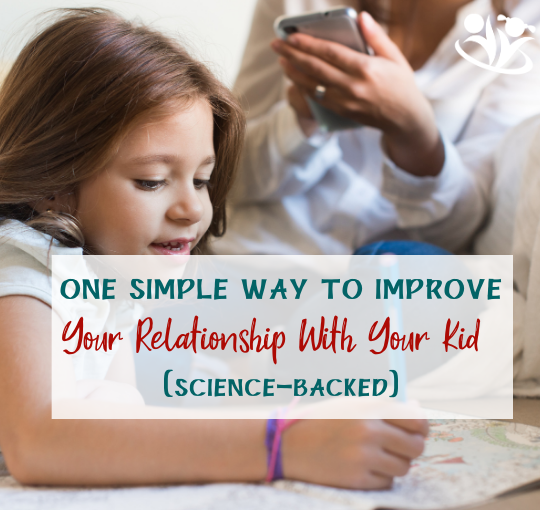 One Simple Way To Improve Your Relationship With Your Kid