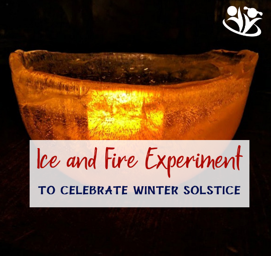 Ice and Fire Experiment to Celebrate Winter Solstice