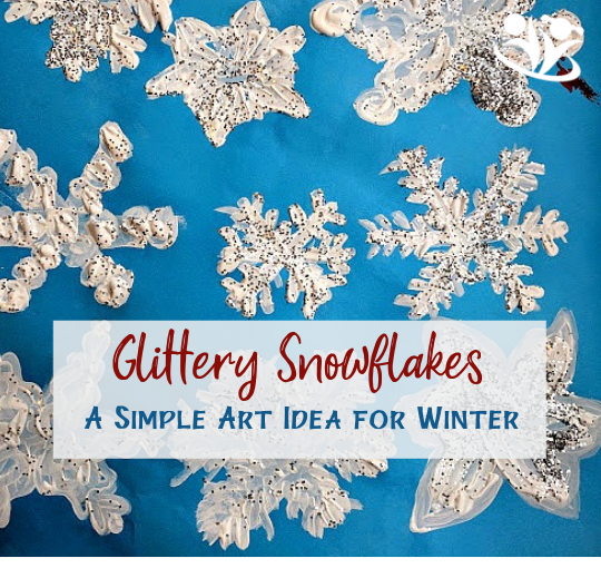 Glittery Snowflakes: a simple art idea for winter