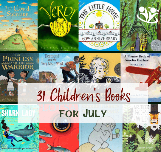 Children's book suggestion for every day in July. The books on our list cover awide variety of topics and feature unforgettable stories, imaginative plots, and creative illustrations. #kidlit #childrensbooks #storytime #kids #familyfun #earlylearning #bestpicturebooks #books #raisingreaders #laughingkidslearn #homeschooling #July #summer #summerreadinglist #Julybooksforkids #Julybooks