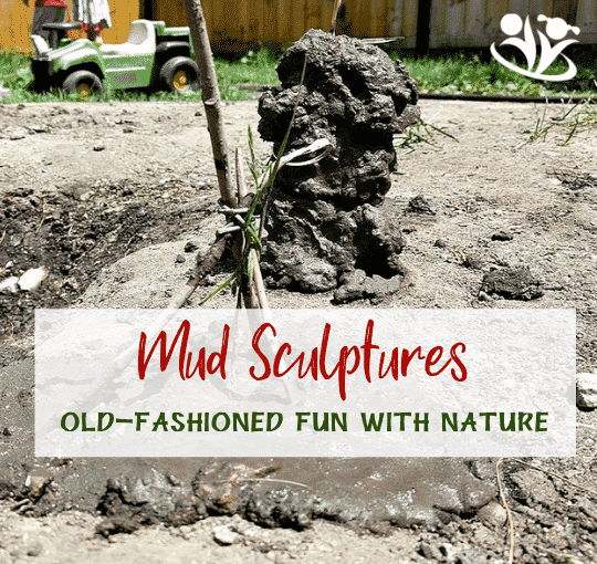 Mud Sculptures: Old-Fashioned Fun with Nature