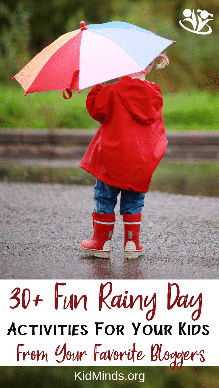A ridiculously long list of fun rainy day activities from your favorite bloggers: science experiments, crafts, art projects, recipes, energy busters, indoor learning ideas, and more. #rainyday #indooractivities #outdooractivities #kidactivities #formoms #handsonlearning #artsandcrafts #recipesforkids #learning #kids #creativekids #boredombusters #rainydayfun #kidminds #kidsminds #outdoorfun