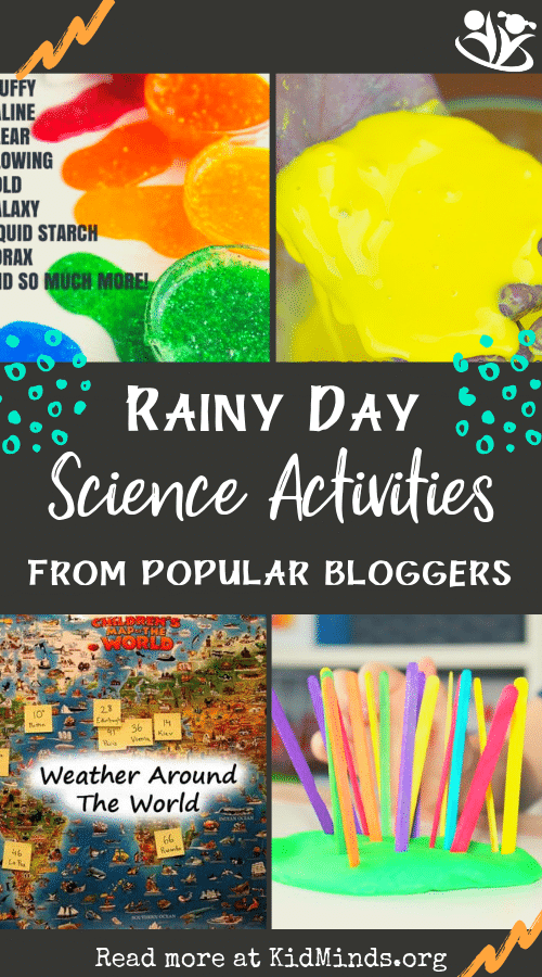 Here is a long list of ridiculously fun rainy day activities from your favorite bloggers: science activities, energy busters, craft ideas, and more.  #rainydayscience #scienceiscool #handsonscience #STEMkids #learning #kidminds #sciencefun #rainyday #