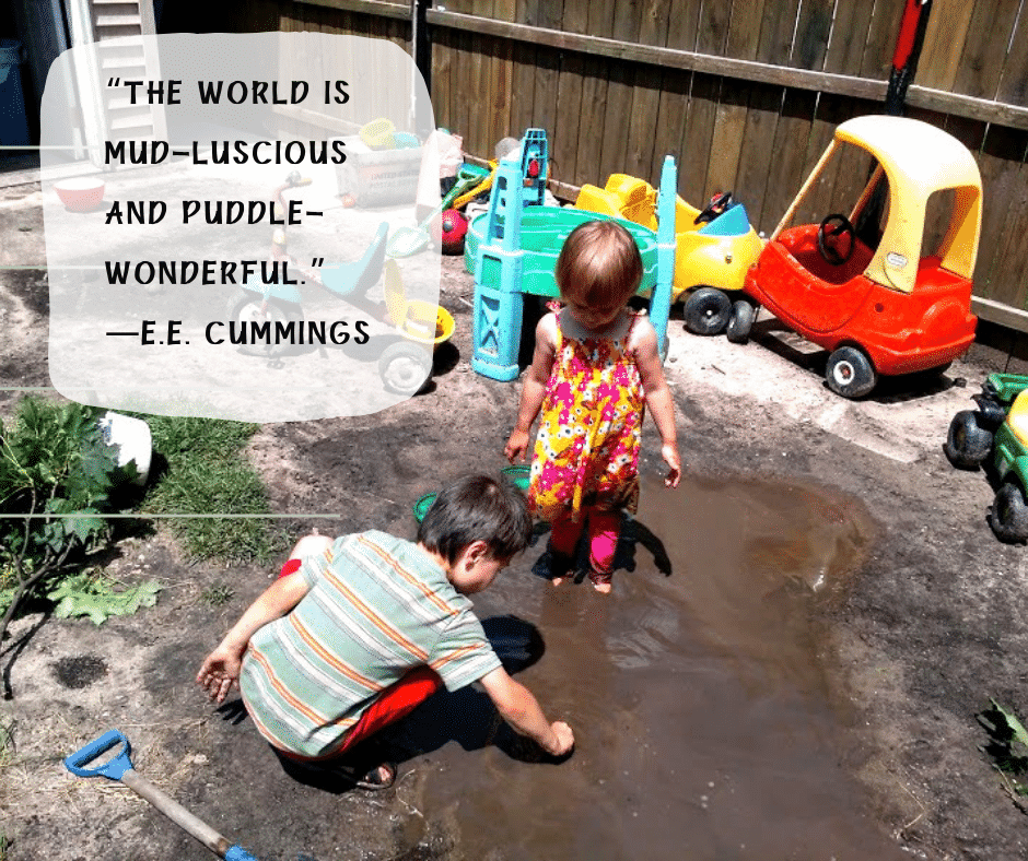 Mud play fosters your child's creativity, happiness, and health. Read on to find out the benefits of mud play + best mud play activities. #mudplay #outdoorplay #learning #messyplay #naturalchildhood #natureplay #puddlejumper #wildchild #outsideplay #playandlearn #freetoexplore #muddykidsarehappykids #dirtisgood