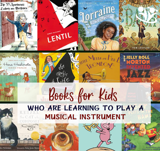 Inspiring Children's Books for Kids Who Are Learning to Play a Musical Instrument