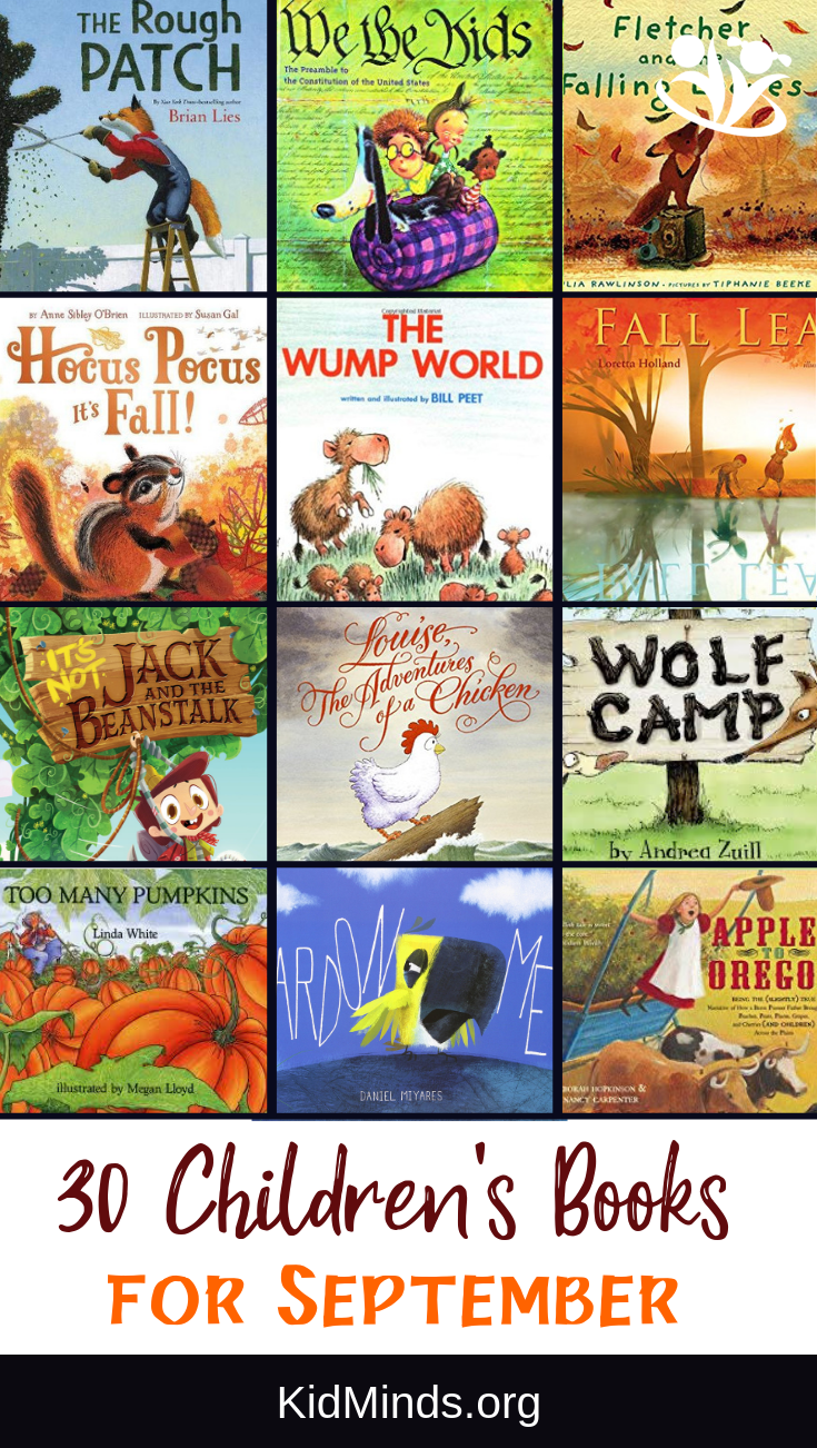 Children's books for September. The books on our list cover a wide variety of topics and feature unforgettable stories, imaginative plots, and creative illustrations. #reading #kidlit #childrensbooks #storytime #kids #familyfun #earlylearning #bestpicturebooks #books #raisingreaders #laughingkidslearn #homeschooling #September #summer #fallreadinglist #Septemberbooksforkids #Septemberbooks #dailyreading #picturebooks #kidsbooks #forkids #booksforkids #childrensillustrations