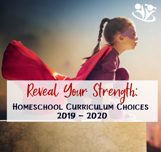 Reveal Your Strength: Homeschool Curriculum Choices for 2019-2020