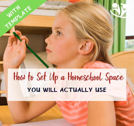 How to set up a homeschool space you will actually use (template)