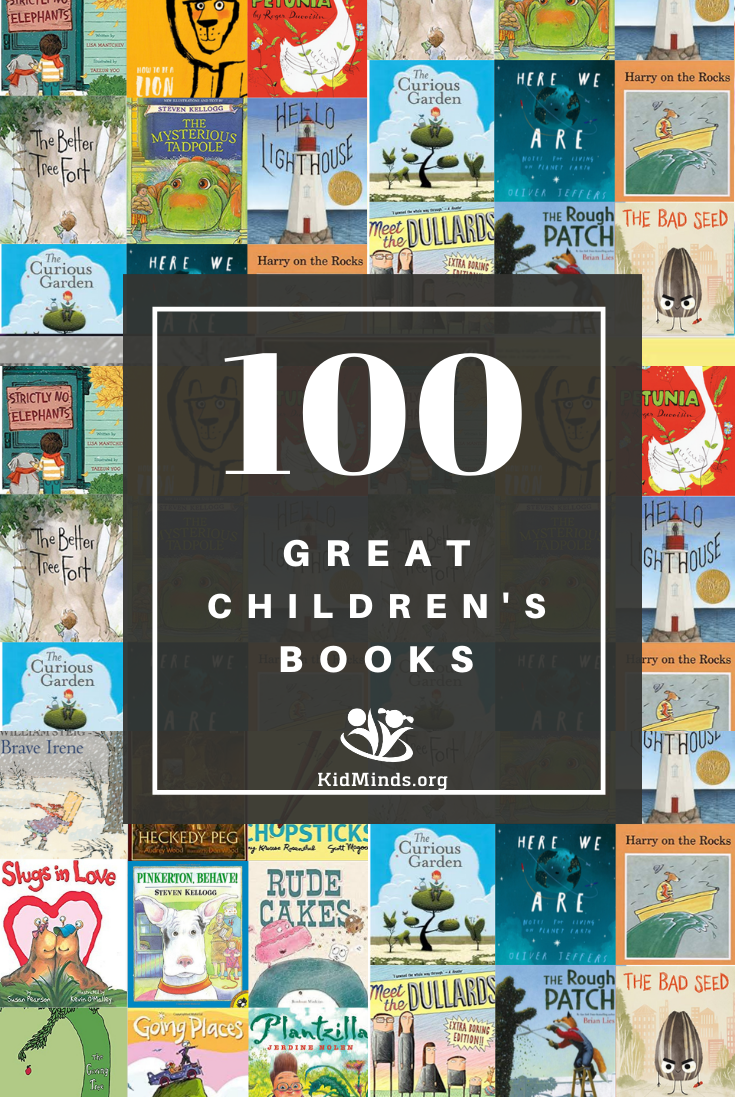 100 Great Children's Books is the selection of the best written, more inspiring, beautiful, and entertaining picture books you might not know about. #kidlit #childrensbooks #picturebooks #raisingreaders #storytime #kidminds