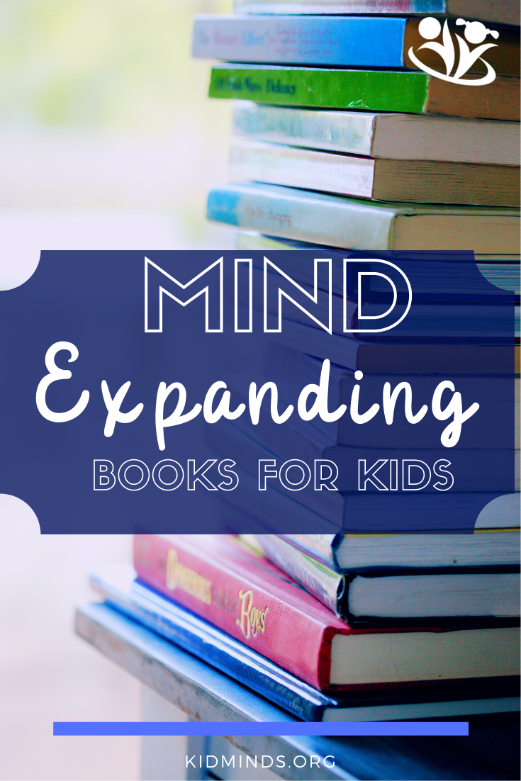 Mind-Expanding Books for kids -  the selection of the best written, more inspiring, beautiful, and entertaining picture books you might not know about. #kidlit #childrensbooks #picturebooks #raisingreaders #storytime #kidminds