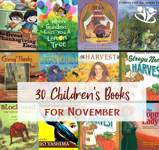 Children's books for November. The books on our list cover a wide variety of topics and feature unforgettable stories, imaginative plots, and creative illustrations. #reading #kidlit #childrensbooks #storytime #kids #familyfun #earlylearning #bestpicturebooks #books #raisingreaders #laughingkidslearn #homeschooling #November #summer #fallreadinglist #Novemberbooksforkids #Novemberrbooks #dailyreading #picturebooks #kidsbooks #forkids #booksforkids #childrensillustrations #thanksgiving #veteransday #picturebookmonth