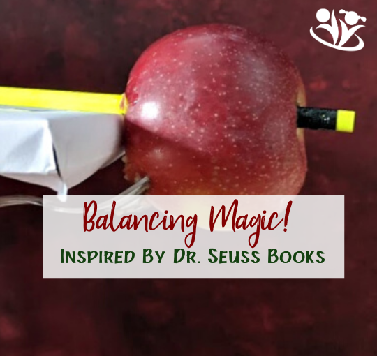 Balancing Magic! Inspired by Dr. Seuss Books