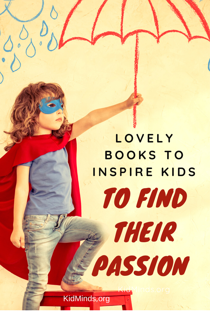 Inspiring books that show kids that finding one's passion is not a linear process. It takes a bit of self-discovery, a lot of learning, and a fair amount of hands-on experience.  #reading #kidlit #childrensbooks #storytime #kids #familyfun #earlylearning #bestpicturebooks #books #raisingreaders #laughingkidslearn #homeschooling #greatbooks #findyourpassion #inspiringbooks #howtofindyourpassion #findingyourself #dailyreading #picturebooks #kidsbooks #forkids #booksforkids #childrensillustrations #findingyourpassion #followyourpassion