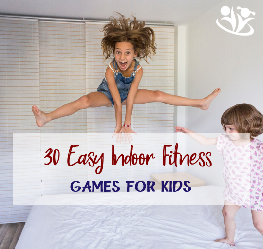 30 Easy Indoor Fitness Games for Kids