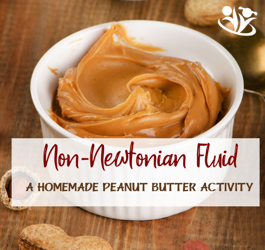 Non-Newtonian Fluid: A Homemade Peanut Butter Activity