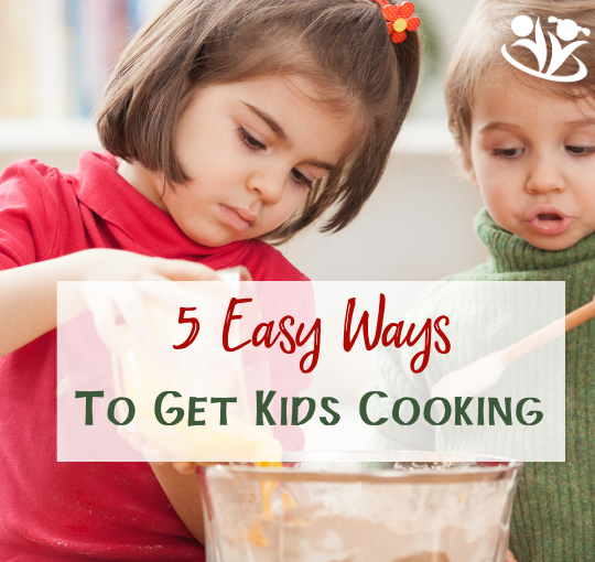 5 Easy Ways to Get Kids Cooking