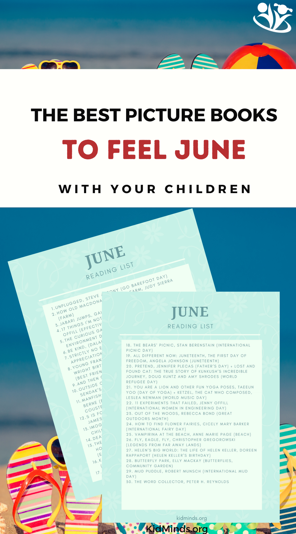 Children's book suggestion for every day in June. The books on our list cover awidevariety of topics and feature unforgettable stories, imaginative plots, and creative illustrations. #kidlit #june #childrensbooks #raisingreaders #storytime #picturebook